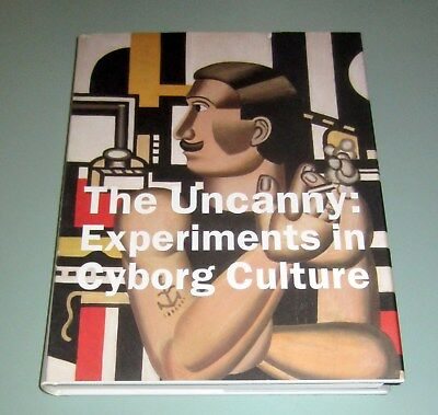 UNCANNY EXPERIMENTS CYBORG CULTURE William Gibson Science Technology HARDCOVER