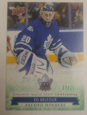 2017 UD Toronto Maple Leafs Centennial Record Holders Emerald Ed Belfour 17/25