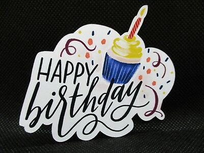 6 Printed Happy Birthday Sentiment With Cupcake Die Cuts...cardmaking