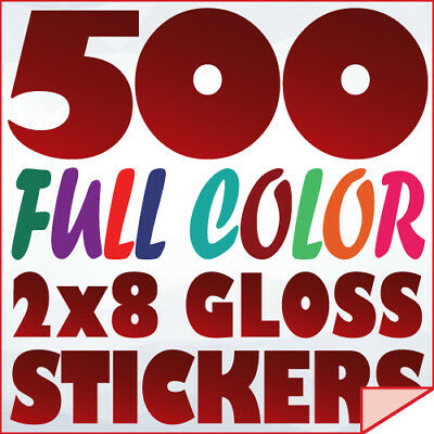 500 Full Color Custom 2x8 STICKERS on 70Lb Label Printing with UV Gloss Finish
