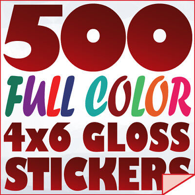 500 Full Color Custom 4x6 STICKERS on 70Lb Label Printing with UV Gloss