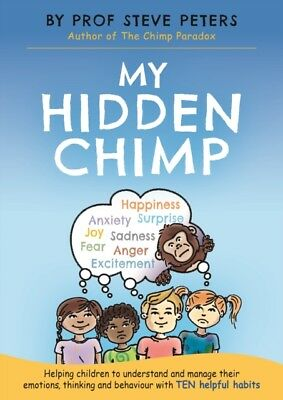 My Hidden Chimp The new book from the author of The Chimp Paradox 9781787413719