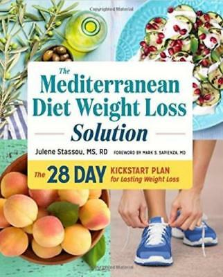 NEW The Mediterranean Diet Weight Loss Solution: 28-Day Kickstart Fat Burn Plan