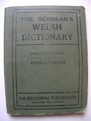 The Scholar's Welsh Dictionary Welsh-English-Welsh The Educational Publishing Co