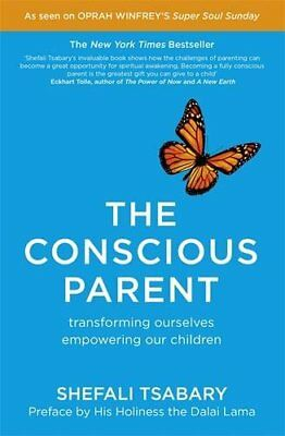 The Conscious Parent-Transforming Ourselves, Empowering Our Children