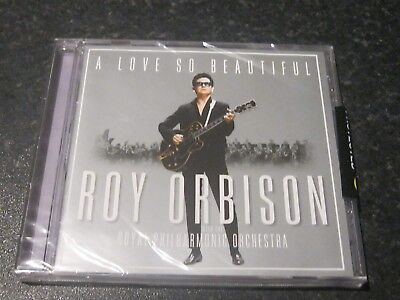 A LOVE SO BEAUTIFUL [CD] Roy Orbison With Royal Philharmonic Brand New FREEPOST