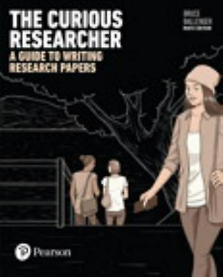 The Curious Researcher: A Guide to Writing Research Papers [9th Edition]