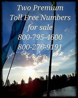 2 Rare Toll Free Numbers 800-795-4600 and 800-276-9191