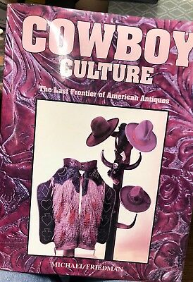 "1992 1st Ed-""COWBOY CULTURE-THE LAST FRONTIER OF AMERICAN ANTIQUES"""