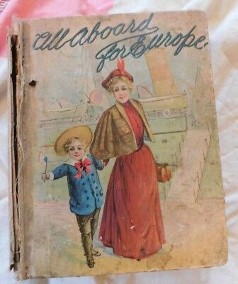 LARGE ANTIQUE 1800's CHILDRENS ILLUS BOOK ALL ABOARD FOR EUROPE
