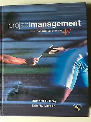 Project Management : The Managerial Process Erik W. Larson Clifford Gray 4e 2008