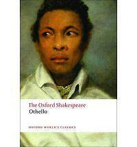 Othello: The Oxford Shakespeare: The Moor of Venice by William Shakespeare...