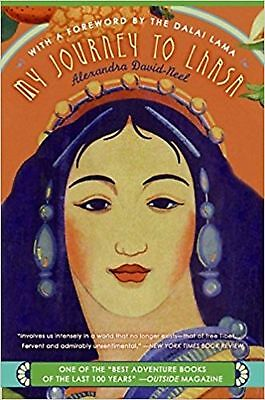 My Journey to Lhasa: The Classic Story of the Only Western Woman Who Succeede...