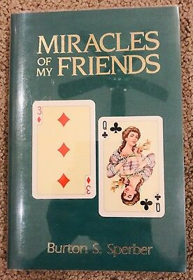 Miracles Of My Friends by Burton S Sperber