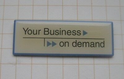 YOUR BUSINESS ON DEMAND / IBM ..............Computer Pin (137c)