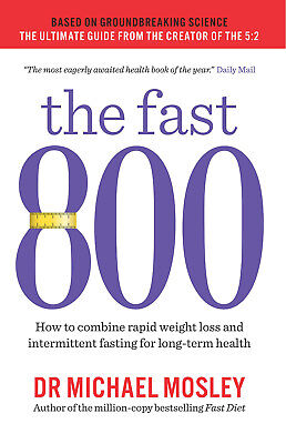 The Fast 800 - Dr Michael Mosley - Intermittent Fasting Weight Loss Dieting Book