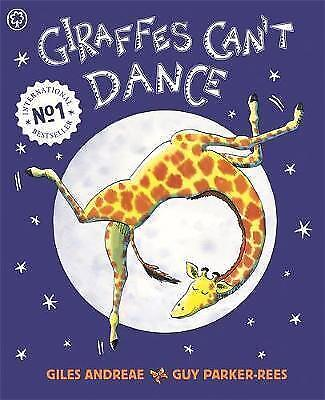 Giraffes Can't Dance: International No.1 Bestseller by Giles Andreae (Paperback)
