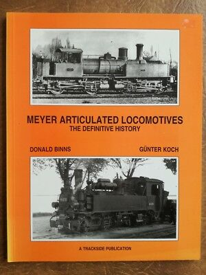 Meyer articulated locomotives, the definitive history