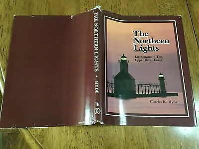 Lighthouses Of The Great Lakes The Northern Lights Charles K. Hyde