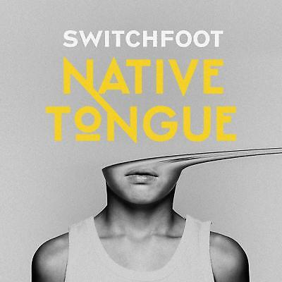 SWITCHFOOT NATIVE TONGUE CD (Released January 18th 2019)