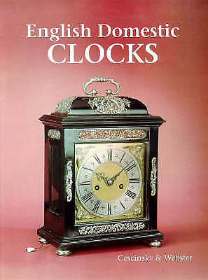 English Domestic Clocks by Herbert Cescinsky, Malcolm R. Webster (Hardback,...