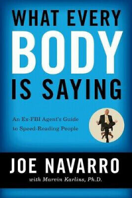 What Every Body is Saying: An Ex-FBI Agent's Guide to Speed-reading People.