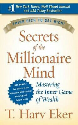 Secrets of the Millionaire Mind by T. Harv Eker.