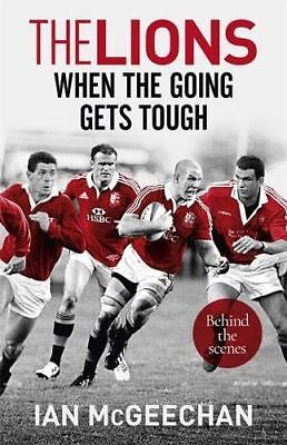 Die Löwen : When The Going Gets Tough : Behind The Scenes von Ian Mcgeechan