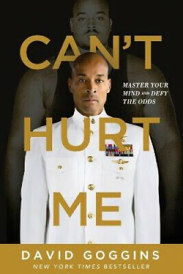 Can't Hurt Me: Master Your Mind and Defy the Odds by David Goggins.