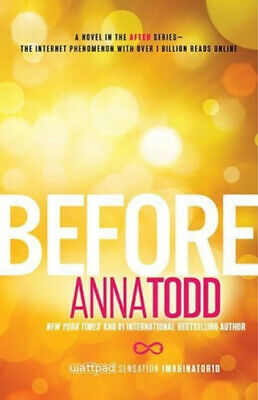 Before (The After Series) by Anna Todd.