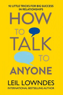 How to Talk to Anyone: 92 Little Tricks for Big Success in Relationships.