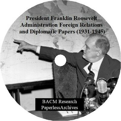 President Franklin Roosevelt Foreign Relations and Diplomatic Papers (1931-1945)