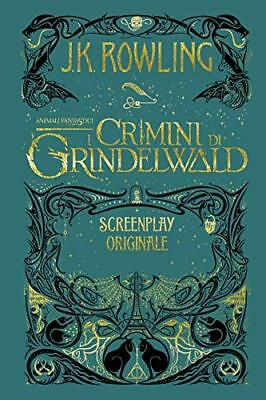 Animali Fantastici I Crimini di Grindelwald Screenplay Orig. Rowling Libro New
