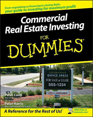 Commercial Real Estate Investing For Dummies by Peter Conti.