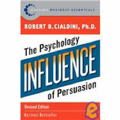 influence: The Psychology of Persuasion by Professor Robert B. Cialdini (Paperba
