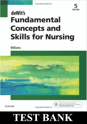 TEST BANK deWit's Fundamental Concepts and Skills for Nursing 5th Edition