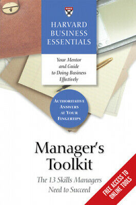 Manager's Toolkit: The 13 Skills Managers Need to Succeed (Harvard Business