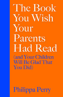 The Book You Wish Your Parents Had Read (and Your Children Will Be 0241250994