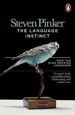 The Language Instinct: How the Mind Creates Language by Steven Pinker (Paperback