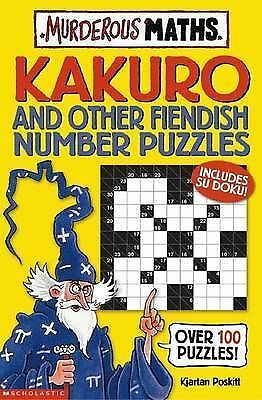 Kakuro and Other Fiendish Number Puzzles (Murderous Maths), Poskitt, Kjartan, Us