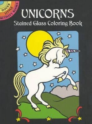 Unicorns Stained Glass Colouring Book (Dover Stained Glass Coloring Book).
