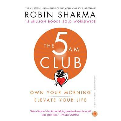 The 5am Club: Own Your Morning. Elevate Your Life. by Robin Sharma PDF