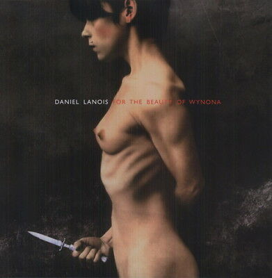 Daniel Lanois - For The Beauty Of Wyona (Vinyl Used Very Good)