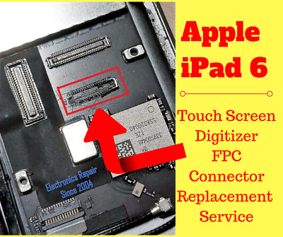 Apple iPad 6 2018 Touch Screen FPC Connector Repair Replacement Service