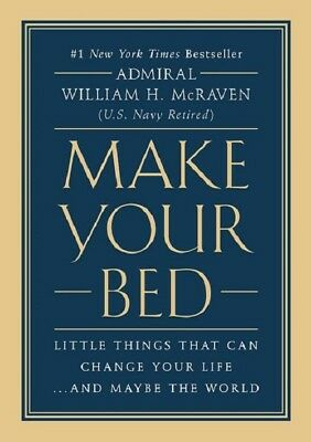 Make Your Bed: Little Things That Can Change Your Life.