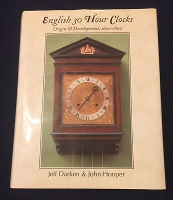 RARE SIGNED English 30 Hour Clocks Origin & Development 1600-1800 Darken Hooper