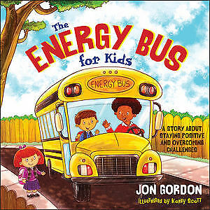 The Energy Bus for Kids 'A Story about Staying Positive and Overcoming Challenge