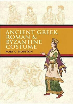 Ancient Greek, Roman & Byzantine Costume (Dover Fashion and Costumes).