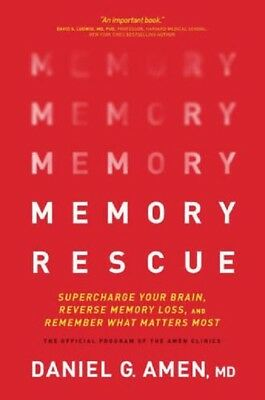Memory Rescue: Supercharge Your Brain. Reverse by Daniel G. Amen