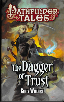 Pathfinder Tales: The Dagger of Trust by Chris Willrich (2014, Paperback)